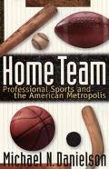 Home Team Professional Sports and the American Metropolis