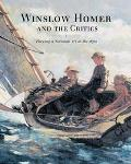 Winslow Homer and the Critics Forging a National Art in the 1870s