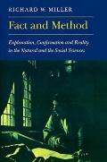 Fact and Method: Explanation, Confirmation, and Reality in the Natural and the Social Sciences
