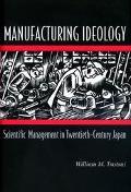 Manufacturing Ideology Scientific Management in Twentieth-Century Japan