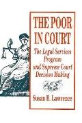 Poor in Court: The Legal Services Program and Supreme Court Decision Making