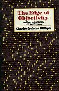 Edge of Objectivity: An Essay in the History of Scientific Ideas - Charles Coulston Gillispi...
