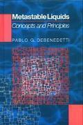 Metastable Liquids Concepts and Principles