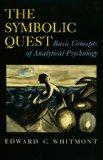 The Symbolic Quest: Basic Concepts of Analytical Psychology. (Expanded edition) (Princeton P...