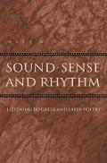 Sound, Sense and Rhythm Listening to Greek and Latin Poetry