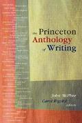 Princeton Anthology of Writing Favorite Pieces by the Ferris/McGraw Writers at Princeton Uni...