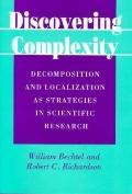 Discovering Complexity: Decomposition and Localization as Strategies in Scientific Research