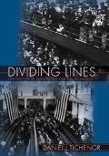 Dividing Lines The Politics of Immigration Control in America