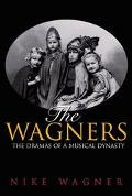 Wagners The Dramas of a Musical Dynasty