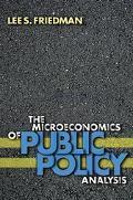 Microeconomics of Public Policy Analysis