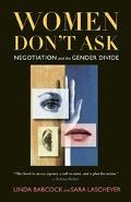 Women Don't Ask Negotiation and the Gender Divide