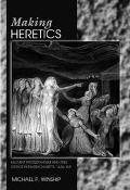 Making Heretics Militant Protestantism and Free Grace in Massachusetts, 1636-1641