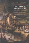 American Manufactory Art, Labor, and the World of Things in the Early Republic