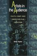 Artists in the Audience Cults, Camp, and American Film Criticism