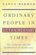 Ordinary People in Extraordinary Times The Citizenry in the Breakdown of Democracy