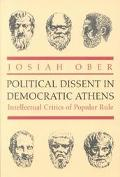 Political Dissent in Democratic Athens Intellectual Critics of Popular Rule
