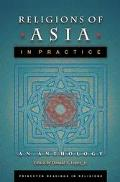Religions of Asia in Practice An Anthology