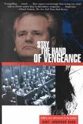 Stay the Hand of Vengeance The Politics of War Crimes Tribunals