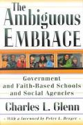 Ambiguous Embrace Government and Faith-Based Schools and Social Agencies