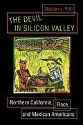 Devil in Silicon Valley Northern California, Race, and Mexican Americans