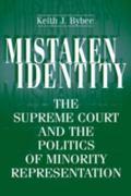 Mistaken Identity The Supreme Court and the Politics of Minority Representation