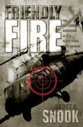 Friendly Fire The Accidental Shootdown of U.S. Black Hawks