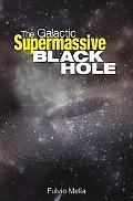 Galactic Supermassive Black Hole