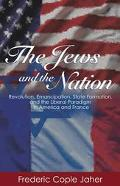Jews and the Nation Revolution, Emancipation, State Formation, and the Liberal Paradigm in A...