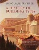 A History of Building Types (A. W. Mellon lectures in the fine arts)