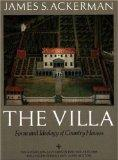 The Villa: Form and Ideology of Country Houses (A W Mellon Lectures in the Fine Arts)