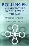 Bollingen: An Adventure in Collecting the Past - William McGuire - Hardcover