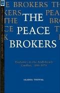 The Peace Brokers: Mediators in the Arab-Israeli Conflict, 1948-1979 - Saadia Touval - Paper...
