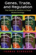 Genes, Trade, and Regulation The Seeds of Conflict in Food Biotechnology