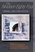 On Nineteen Eighty-four Orwell And Our Future