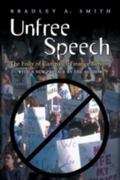 Unfree Speech The Folly of Campaign Finance Reform