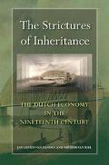 Strictures of Inheritance The Dutch Economy in the Nineteenth Century