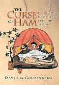 Curse of Ham Race and Slavery in Early Judaism, Christianity, and Islam