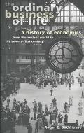 The Ordinary Business of Life: A History of Economics from the Ancient World to the Twenty-F...