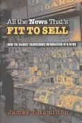 All the News That's Fit to Sell How the Market Transforms Information into News