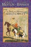 Travels and Adventures of Serendipity A Study in Historical Semantics and the Sociology of S...