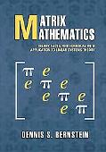 Matrix Mathematics Theory, Facts, and Formulas with Application to Linear Systems Theory
