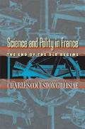 Science and Polity in France The End of the Old Regime