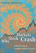 Why Stock Markets Crash Critical Events in Complex Financial Systems