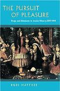 Pursuit of Pleasure Drugs and Stimulants in Iranian History, 1500-1900