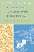 Other Side of Zen A Social History of Soto Zen Buddhism in Tokugawa Japan