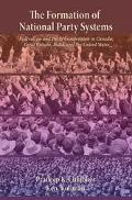 Formation of National Party Systems Federalism and Party Competition in Canada, Great Britai...