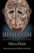 Shamanism Archaic Techniques of Ecstasy