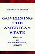 Governing the American State Congress and the New Federalism, 1877-1929
