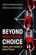 Beyond Individual Choice Teams & Frames in Game Theory