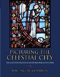 Picturing the Celestial City The Medieval Stained Glass of Beauvais Cathedral